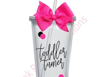Toddler Tamer Cup, Toddler Teacher, Daycare Provider, Daycare Worker, Daycare Gift, Toddler Teacher Gift, Teacher Gift, Preschool Teacher