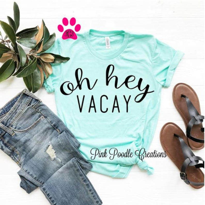 49c3d060e2e80 Oh Hey Vacay Top Oh Hey Vacay Vacay Shirt Vacation Top