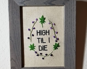 High Til I Die Embroidered Wall Hanging