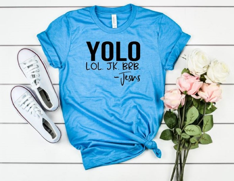 a1f479bc3 YOLO lol jk brb shirt Jesus Religious Gift Good Friday | Etsy