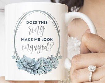 Does This Ring Make Me Look Engaged? Coffee Mug, Slate Blue Wedding, Funny Engagement Gift under 20, Silver Dusty Blue Succulent