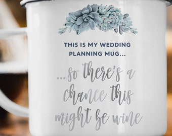 This Might Be Wine Coffee Mug, This is My Wedding Planning Mug, Slate Blue Engagement Gift, Future Mrs Gift, Silver Dusty Blue Succulent