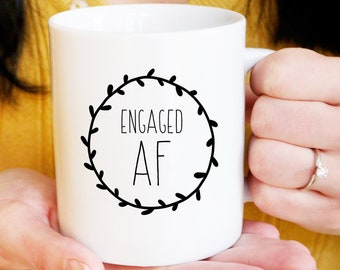 Engaged AF Mug, Funny Coffee Mug, Engagement Gift under 20, Future Mrs Gift for Her, Minimalist Black & White Farmhouse Mug