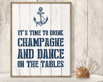 Time To Drink Champagne And Dance On The Tables // Cute Bubbly Sign DIY // Nautical Sign, Anchor Printable PDF ▷ Instant Download