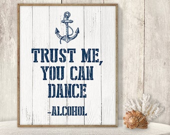 Trust Me, You Can Dance - Alcohol // Wedding Bar Sign DIY // Nautical Sign, Navy Anchor Printable PDF // Nautical Planks ▷ Instant Download