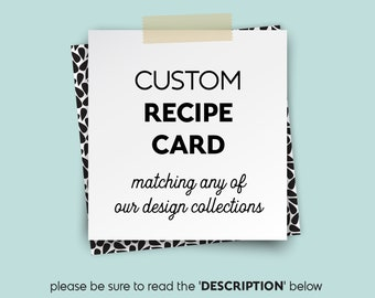 Custom Recipe Card ▷ Matching any of the collections in my shop ▷ Printable File {or} Printed & Shipped