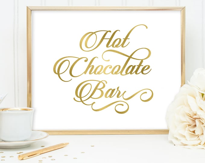 Hot Chocolate Bar Sign DIY, Wedding Dessert Sign / Gold Wedding Sign / White Gold Calligraphy, Faux Metallic Gold ▷Instant Download JPEG
