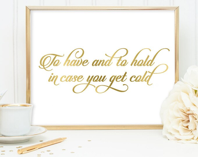 Pashmina Shawl Sign DIY, In Case You Get Cold / Gold Wedding Sign / White Gold Calligraphy, Faux Metallic Gold ▷ Instant Download JPEG