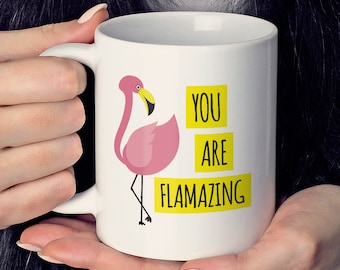 Cute Flamingo Coffee Mug, You Are Flamazing, Neon Yellow and Hot Pink, Flamingo Humor, Mug For Tea, Coffee Lover Gift Idea