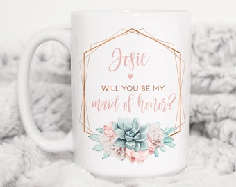 Succulent Maid of Honor Proposal Mug, Will You Be My MOH? Personalized Gift Idea under 25, Coffee Mug or Tea Mug, Copper Succulent
