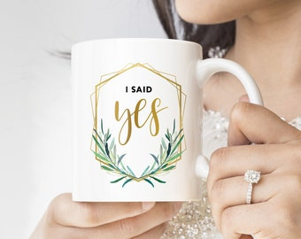 "Engagement Mug, Personalized ""I Said Yes"" Mug, Custom Engagement Gift Idea under 25, Coffee Mug or Tea Mug, Faux Gold Geometric Greenery"