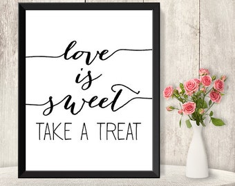 Love Is Sweet Sign / Take a Treat / Wedding Dessert Sign DIY / Trendy Calligraphy Sign / 8x10 Sign / Printable PDF Poster ▷ Instant Download