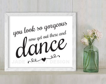 You Look Gorgeous, Now Dance // Wedding Sign DIY // Elegant Calligraphy Printable Poster PDF // Classic Elegance ▷ Instant Download