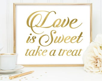 Love Is Sweet Take a Treat Sign DIY, Dessert Sign / Gold Wedding Sign / White Gold Calligraphy, Faux Metallic Gold ▷ Instant Download JPEG