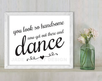 You Look Handsome, Now Dance // Wedding Sign DIY // Elegant Calligraphy Printable Poster PDF // Classic Elegance ▷ Instant Download