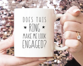 Does This Ring Make Me Look Engaged? Coffee Mug, Funny Engagement Gift under 20, Minimalist Black & White Farmhouse Mug