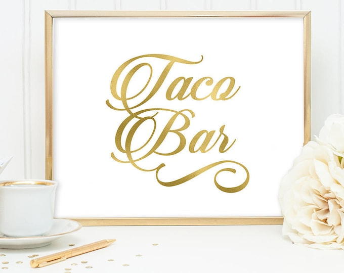 Taco Bar Sign DIY, Wedding Taco Sign / Gold Wedding Sign / White Gold Calligraphy, Faux Metallic Gold ▷Instant Download JPEG