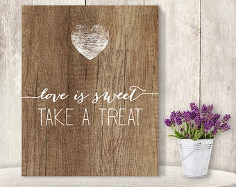 Love Is Sweet Take A Treat // Rustic Wedding Sign DIY // Rustic Wood Sign, White Calligraphy Printable PDF, Rustic Poster ▷ Instant Download