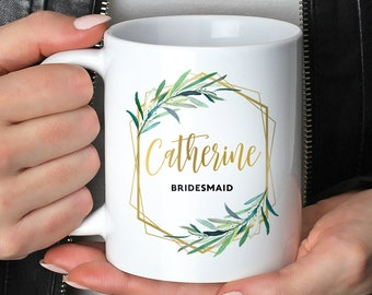 Bridesmaid Mug, Personalized Bridesmaid Gift Idea under 25, Custom Bride Tribe Coffee Mug or Tea Mug, Faux Gold Geometric Greenery