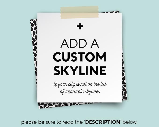 ADD a custom SKYLINE • • • add-on {UPGRADE}