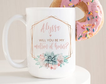 Succulent Matron of Honor Proposal Mug, Will You Be My MOH? Personalized Gift Idea under 25, Coffee Mug or Tea Mug, Copper Succulent