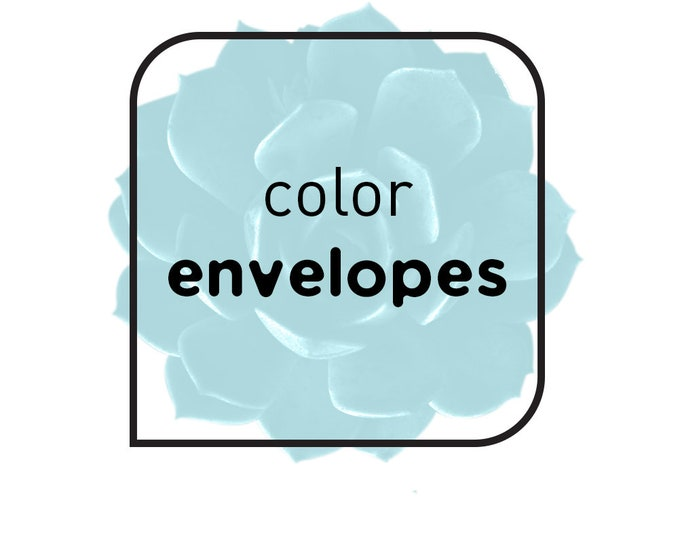 UPGRADE to colored envelopes • INVITE {or} RSVP Envelopes