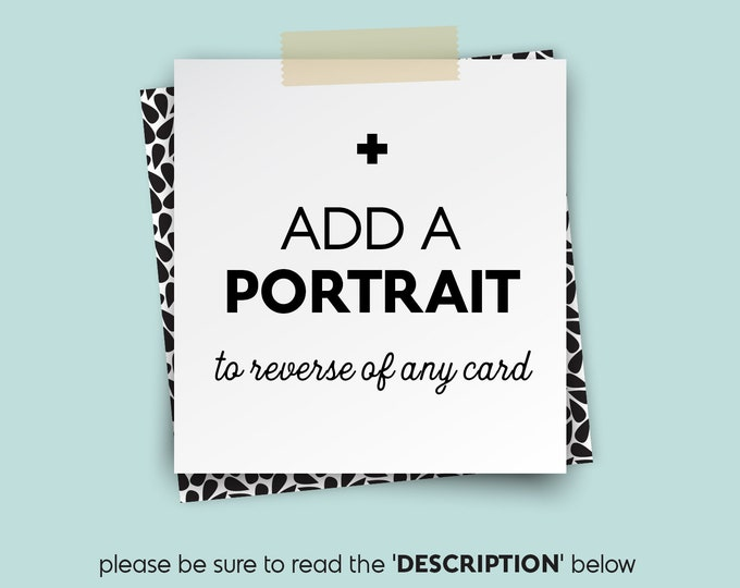add a PORTRAIT to reverse of any card • • •  Design Upgrade