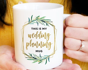 "This is My Wedding Planning Mug, Funny Pun Mug, ""This Might Be Wine"" Engagement Gift, Future Mrs Gift, Faux Gold Geometric Greenery"