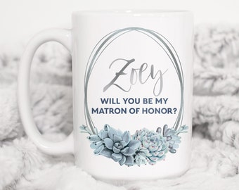 Matron of Honor Proposal Mug, Will You Be My MOH? Personalized Coffee Mug, Custom Name Bridal Party Favor, Silver Dusty Blue Succulent