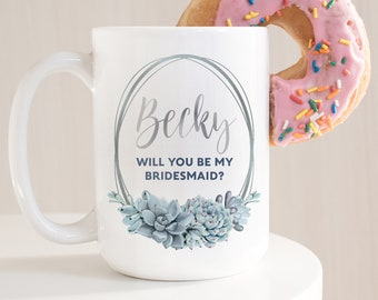 Bridesmaid Proposal Mug, Will You Be My Bridesmaid? Personalized Coffee Mug, Custom Name Bridal Party Favor, Silver Dusty Blue Succulent