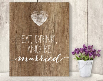 Eat Drink And Be Married // Wedding Reception Sign DIY / Rustic Wood Sign, White Calligraphy Printable PDF, Rustic Poster ▷ Instant Download