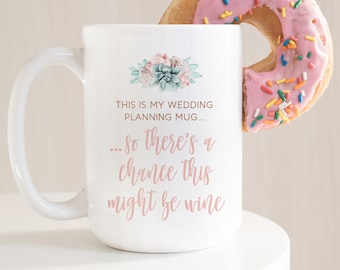 "Wedding Planning Mug, ""Might Be Wine"" Funny Engagement Gift under 20, Future Mrs Gift Idea for Her, Succulent Coffee Mug, Copper Succulent"