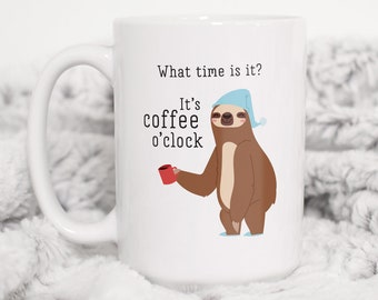 Sloth Coffee Mug, Coffee Lover Gift Idea, Funny Christmas Gift for Her, Stocking Stuffer under 25, Coffee O'Clock
