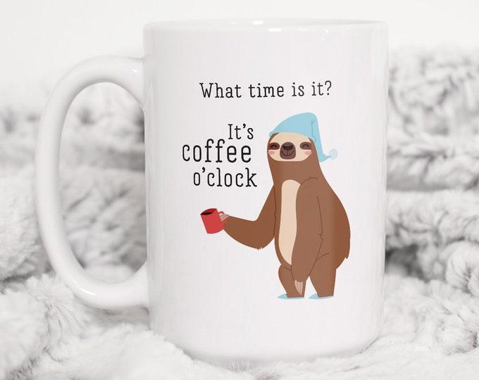 Sloth Coffee Mug, Coffee Lover Gift Idea, Funny Christmas Gift for Her, Stocking Stuffer under 25, Coffee O'Clock