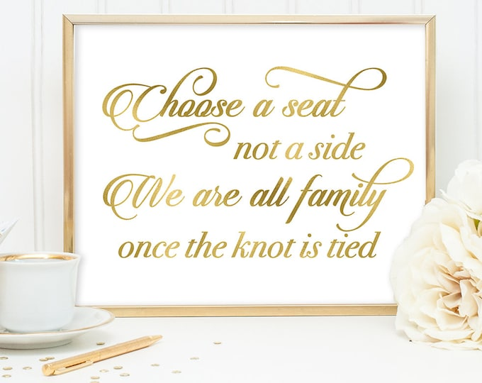 Choose a Seat Not a Side Sign DIY, Seating Sign / Gold Wedding Sign / White Gold Calligraphy, Faux Metallic Gold ▷ Instant Download JPEG