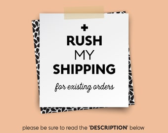 RUSH SHIPPING • • • If you have already received your emailed design proof, this rushes the printing & shipping only