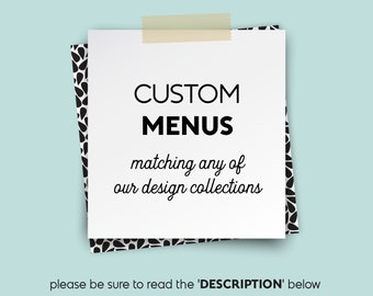 Custom Menu Design  ▷ Printable File {or} Printed & Shipped