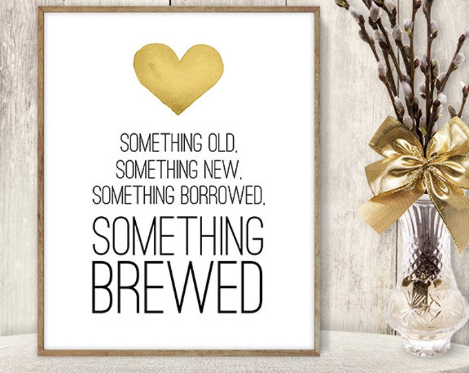 Something Old, Something Brewed DIY / Beer Sign / Yellow Gold Heart, Watercolor Heart Sign / Printable PDF Wedding Sign ▷ Instant Download