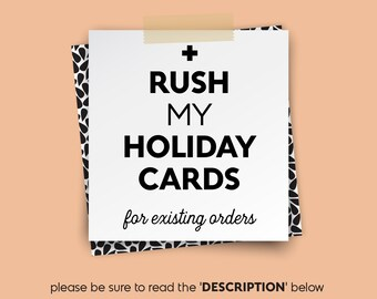 RUSH my HOLIDAY CARDS • • • choose your rush speed from the drop down menus