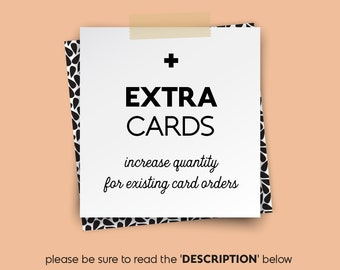add EXTRA CARDS • • • (upgrade for existing orders)