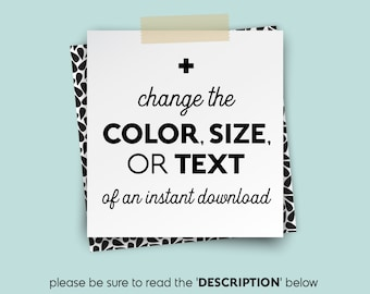Change COLOR, SIZE, or TEXT • • • {upgrade} for Instant Downloads