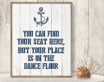 You Can Find Your Seat Here, But Your Place Is On The Dance Floor // Seating Chart Sign DIY // Nautical Printable PDF ▷ Instant Download