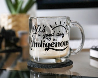 It's a good day to be Indigenous: Vinyl Sticker, Canadian-Indigenous Made