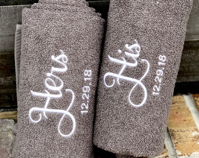 His and Hers Embroidered Bath Towels with Wedding Date and Names- 2 Piece Set - Bridal Shower Gift - Honeymoon Towels