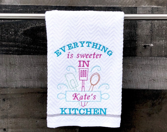 Personalized Embroidered Kitchen Towel - Everything is sweeter in my kitchen