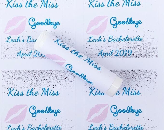 Kiss the Miss goodbye Labels Only / Bachelorette Lip Balm Labels / Chapstick Favors / Last Kiss / Customizable / Chapstick Favors Bacheloret