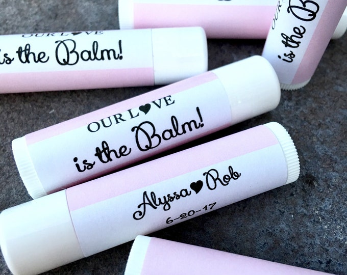 Our Love is the Balm Labels / Lip Balm Labels / Chapstick Favors Bridal Shower / Baby Shower / Wedding Favors / Keep Save