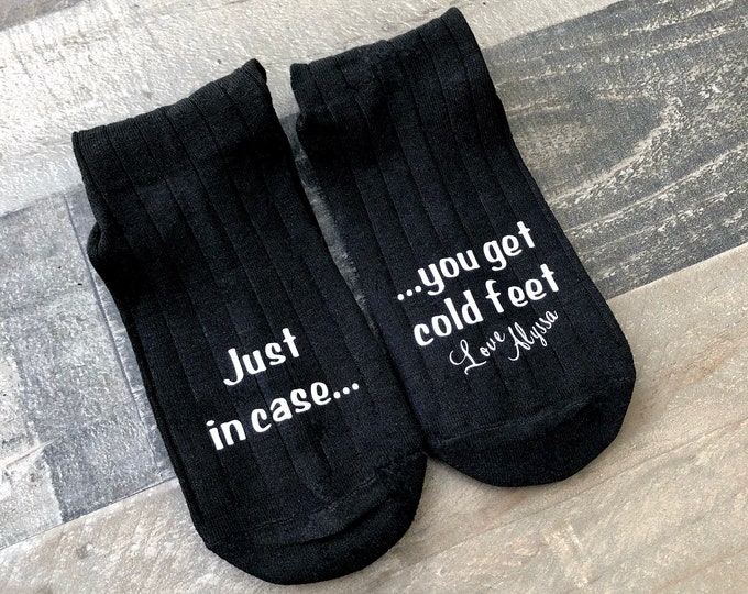 In Case You Get Cold Feet Socks - Solemates -Customizable Socks for the Wedding Day - Groom Gift from Bride - Funny Groom Gift