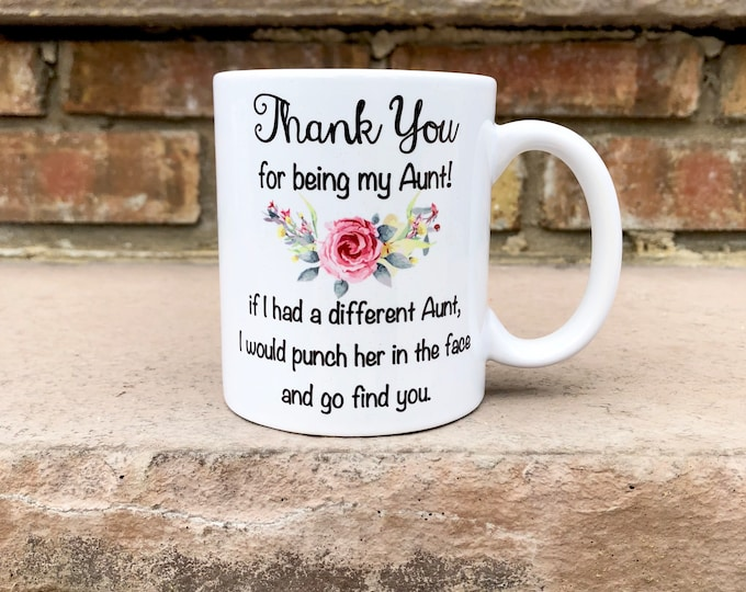 Funny Aunt Mug - Thank you for being my Aunt Mug - Auntie gift -  Aunt Mug - Aunt Humor