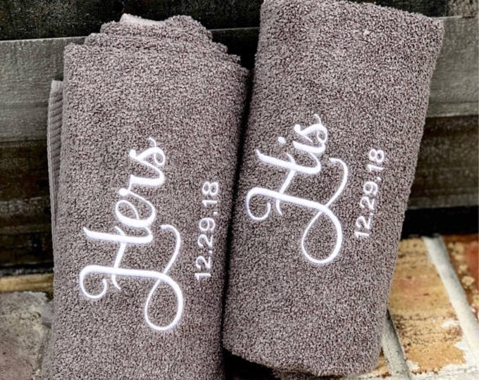 His and Hers Embroidered Bath Towels with Wedding Date - 2 Piece Set - Bridal Shower Gift - Honeymoon Towels